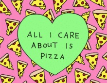 25727-all-i-care-about-is-pizza