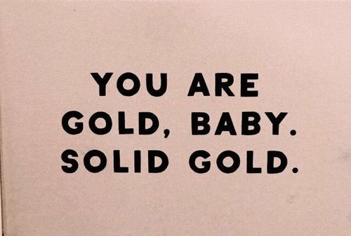 you-are-gold-baby-solid-gold-https-t-co-qhvsion1tf-23747661